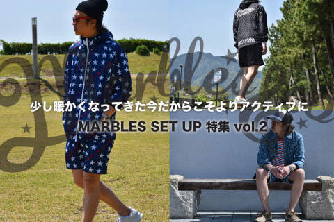 MARBLES SET UP 特集 vol.2