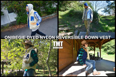 TMT / ONIBEGIE DYED NYLON REVERSIBLE DOWN VEST コーディネート活用術。