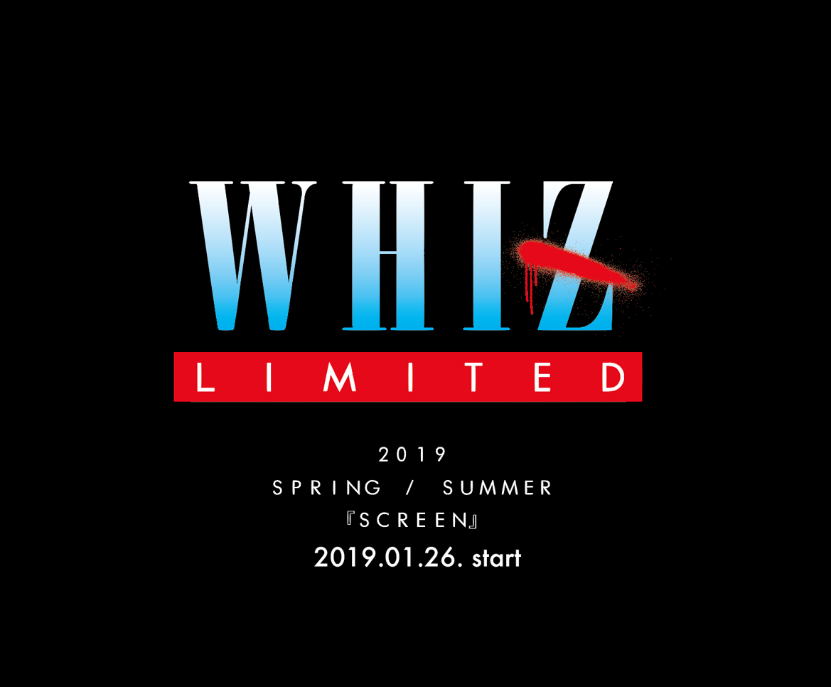 WHIZ LIMITED 2019 SS COLLECTION / SCREEN