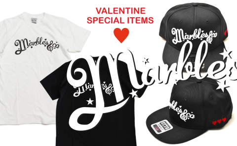 MARBLES / VALENTINE SPECIAL ITEMS 好評発売中です。