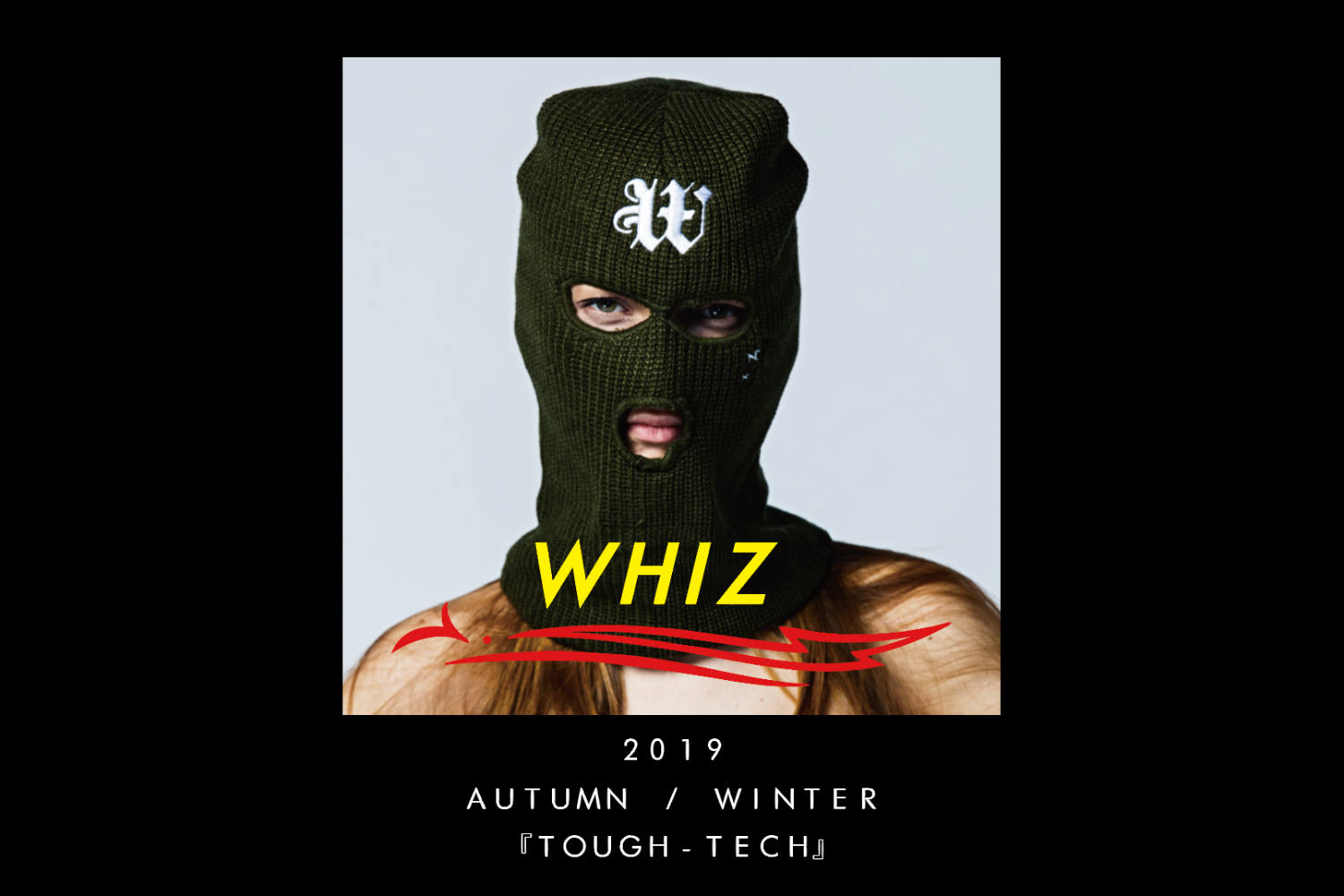 WHIZ LIMITED 2019 AW COLLECTION / SCREEN